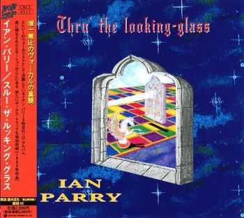 Ian Parry - Thru' The Looking-Glass {Japanese Edition} (1995)
