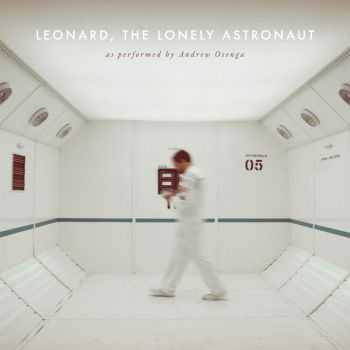 Andrew Osenga - Leonard, the Lonely Astronaut (2012)