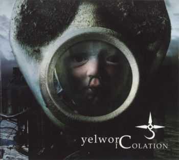 YelworC  - Icolation  (2007)