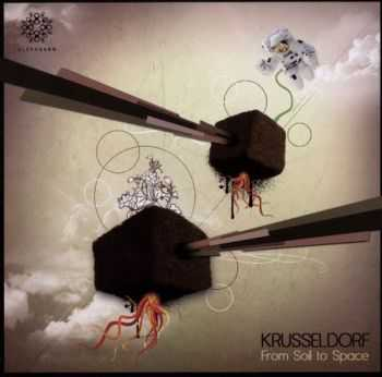 Krusseldorf - From Soil To Space (2011) (Lossless) + MP3