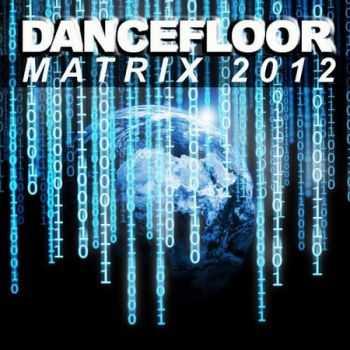VA - Dancefloor Matrix 2012 (2012)