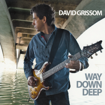 David Grissom - Way Down Deep (2011)