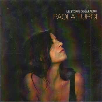 Paola Turci - Le Storie Degli Altri (2012)