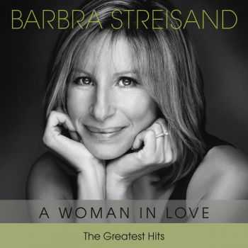 Barbra Streisand – The Greatest Hits – A Woman in Love (2012)