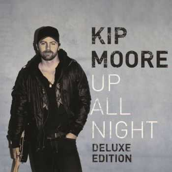 Kip Moore - Up All Night (Deluxe Edition) (2012)