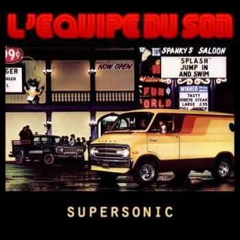L'Equipe Du Son - Supersonic (2012)