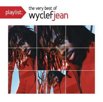Wyclef Jean - Playlist: The Very Best Of Wyclef Jean (2012)