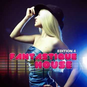 VA - Fantastique House Edition 4 (2012)