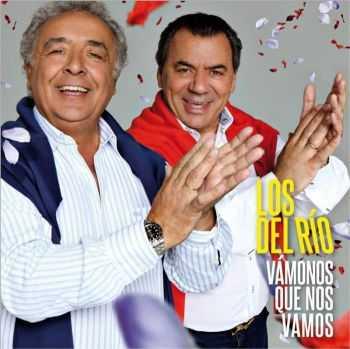 Los Del Rio - Vamonos Que Nos Vamos (2012)