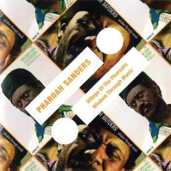 Pharoah Sanders - Village Of The Pharoahs & Wisdom Through Music (2011)