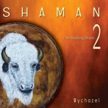 Wychazel - Shaman 2 (2012)