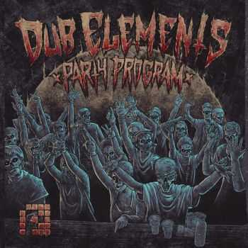Dub Elements - The Dub Elements Party Program (2012)