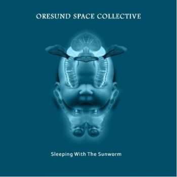 Oresund Space Collective - Sleeping With The Sunworm (2011)