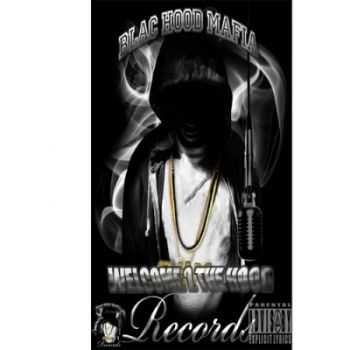Blac Hood Mafia Records - Welcome 2 The Hood (2012)