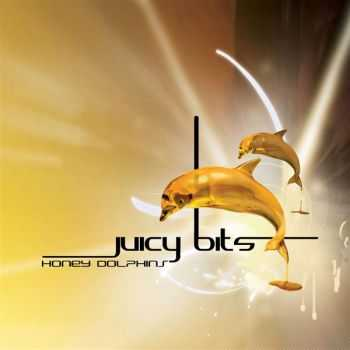 Juicy Bits – Honey Dolphins (2012)