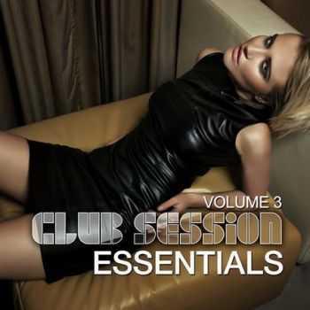VA - Club Session Essentials Vol.3 (2012)