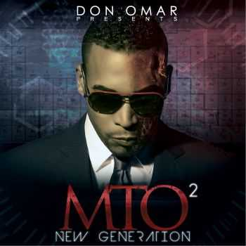 Don Omar - Don Omar Presents Mto2: New Generation (2012)