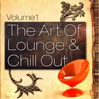 VA - The Art Of Lounge And Chill Out, Vol.1(2012)