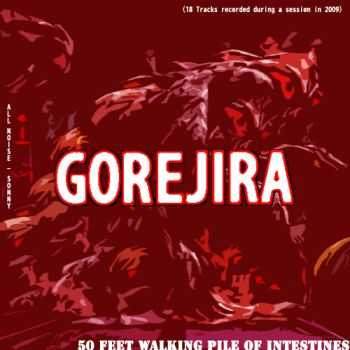 Gorejira - 50 Feet Walking Pile Of Intestines (2010)