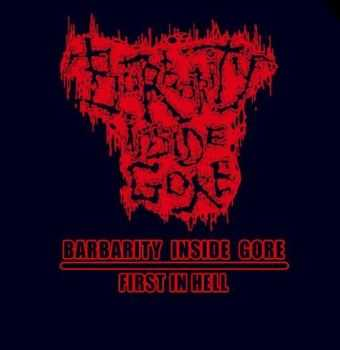 Barbarity Inside Gore - First In Hell [EP](2012)
