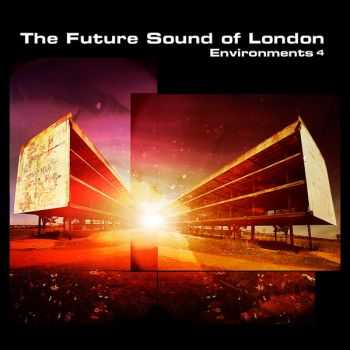 The Future Sound of London - Environments 4 (2012)