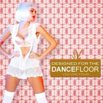 VA - Designed For The Dancefloor, Vol. 4 (2012)