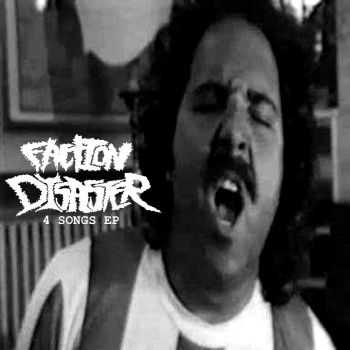 Faction Disaster - 4 Songs (EP) (2012)