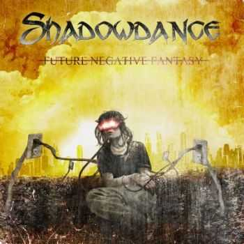 Shadowdance - Future Negative Fantasy (2012)