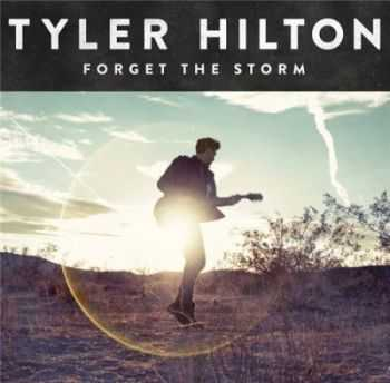 Tyler Hilton - Forget The Storm (2012)