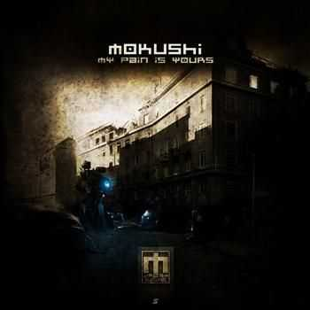 Mokushi - My Pain Is Yours (2012)