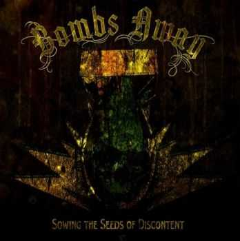 Bombs Away - Sowing The Seeds Of Discontent (2012)