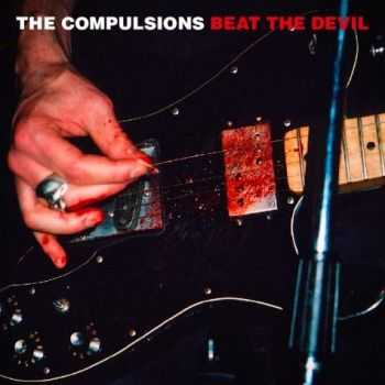 The Compulsions - Beat The Devil (2011)