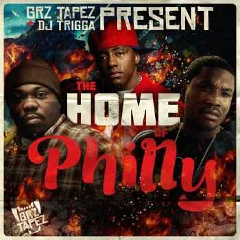Meek Mill, Beanie Sigel & Cassidy - The Home Of Philly (2012)