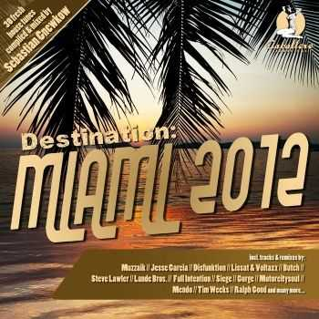 VA - Destination: Miami 2012 (2012)