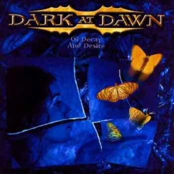 Dark At Dawn - Of Decay And Desire (2003)