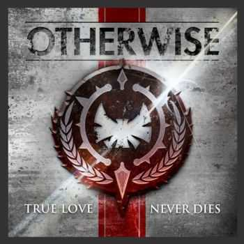 Otherwise - True Love Never Dies (2012)