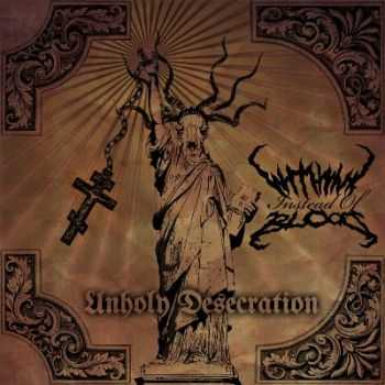 With Ink Instead Of Blood - Unholy Desecration [EP] (2012)