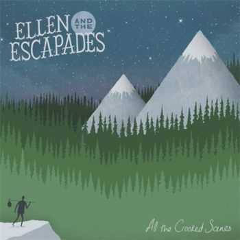 Ellen and the Escapades - All the Crooked Scenes (2012)