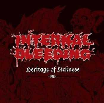 Internal Bleeding - Heritage Of Sickness (2012)