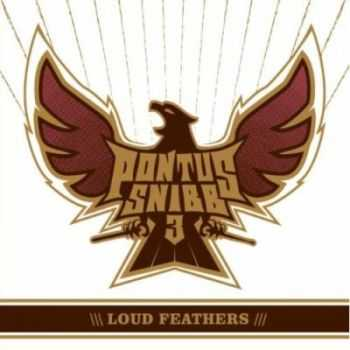 Pontus Snibb 3 - Loud Feathers (2012)