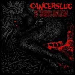 Cancerslug - By Spirits Unclean (2011)