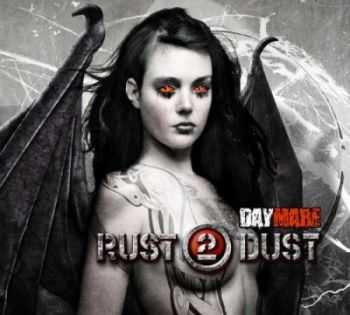 Rust2Dust - Daymare (2011)