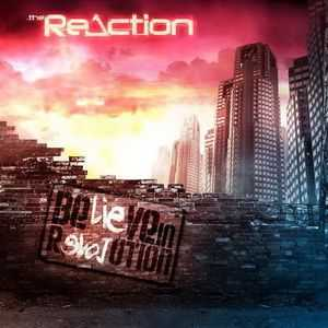 The Reaction - Believe In Revolution (2011)