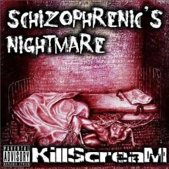 KillScreaM  - Schizophrenic's Nightmare [EP] (2012)