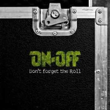 On-Off - Don't Forget The Roll (2012)