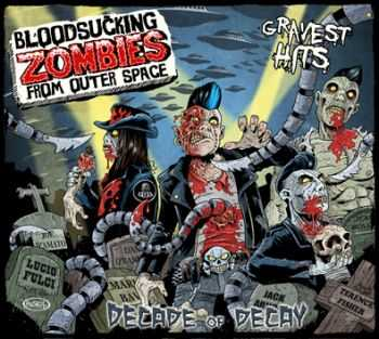 Bloodsucking Zombies From Outer Space - DECADE OF DECAY (2012)