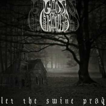 Gods In Graves - Let The Swine Pray (2012)