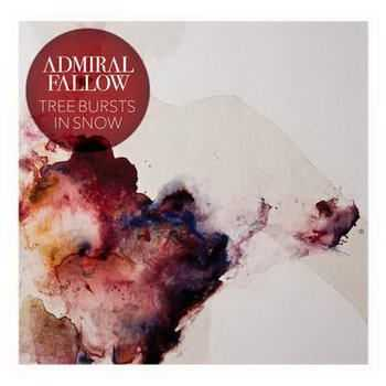 Admiral Fallow - Tree Bursts In Snow (2012)