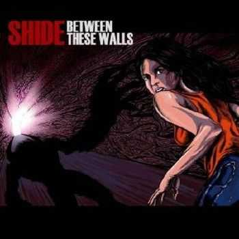 Shide - Between These Walls (2012)