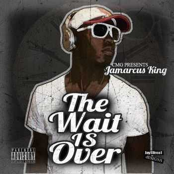 Jamarcus King - The Wait Is Over (2012)